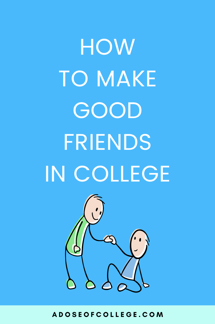 How to make good friends in college 4 of 6