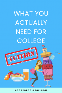 What You Actually Need For College 4 of 4
